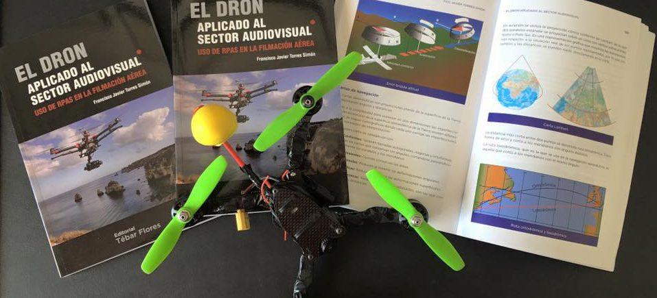 Presentación del libro EL DRON APLICADO AL SECTOR AUDIOVISUAL Uso de RPAS en la filmación aérea